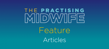 TPM The Practising Midwife Feature Articles