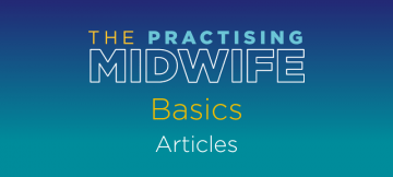 Articles - Basics - The Practising Midwife